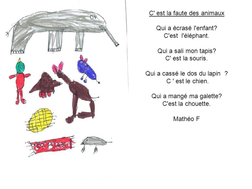 C est la faute des animaux Qui a écrasé l enfant C est l éléphant.