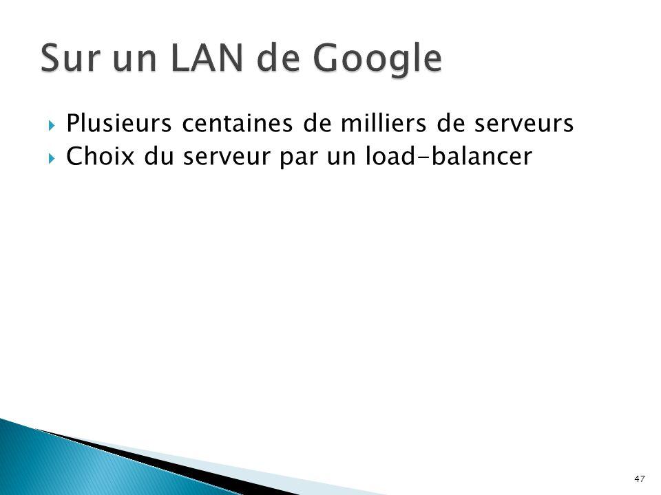 Sur un LAN de Google Plusieurs centaines de milliers de serveurs