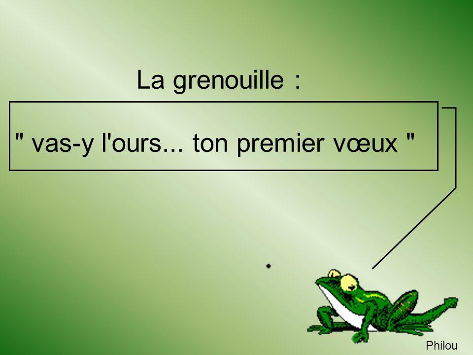 La grenouille : vas-y l ours... ton premier vœux