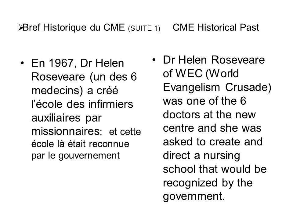 Bref Historique du CME (SUITE 1) CME Historical Past