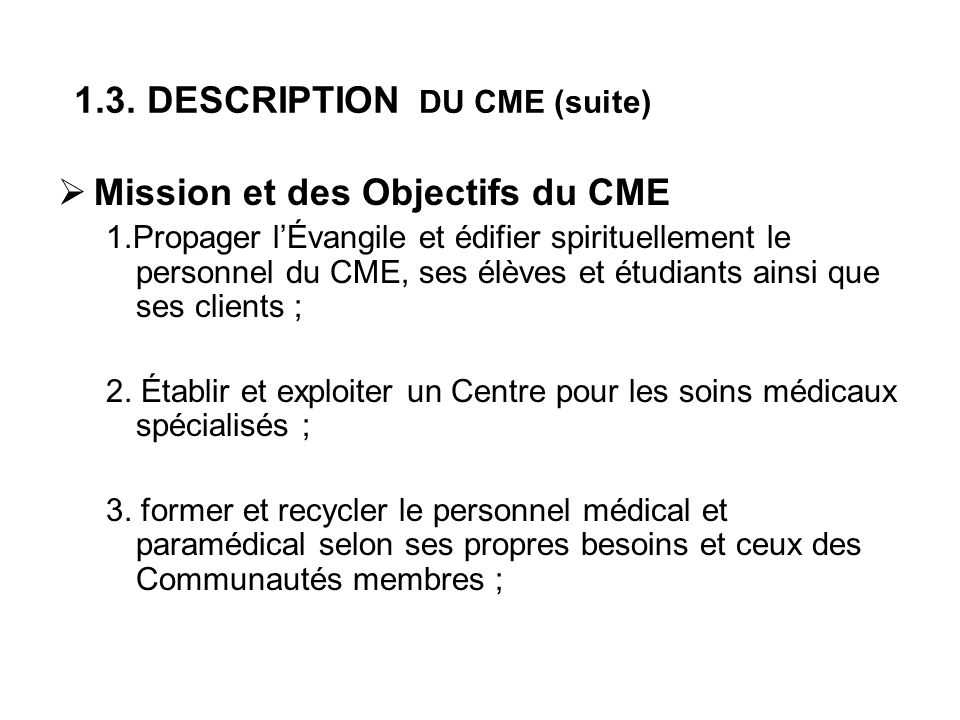 1.3. DESCRIPTION DU CME (suite)