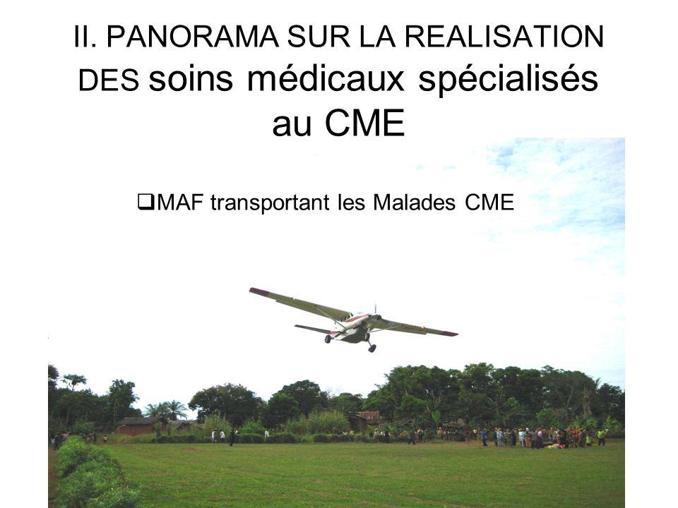 II. PANORAMA SUR LA REALISATION DES soins médicaux spécialisés au CME