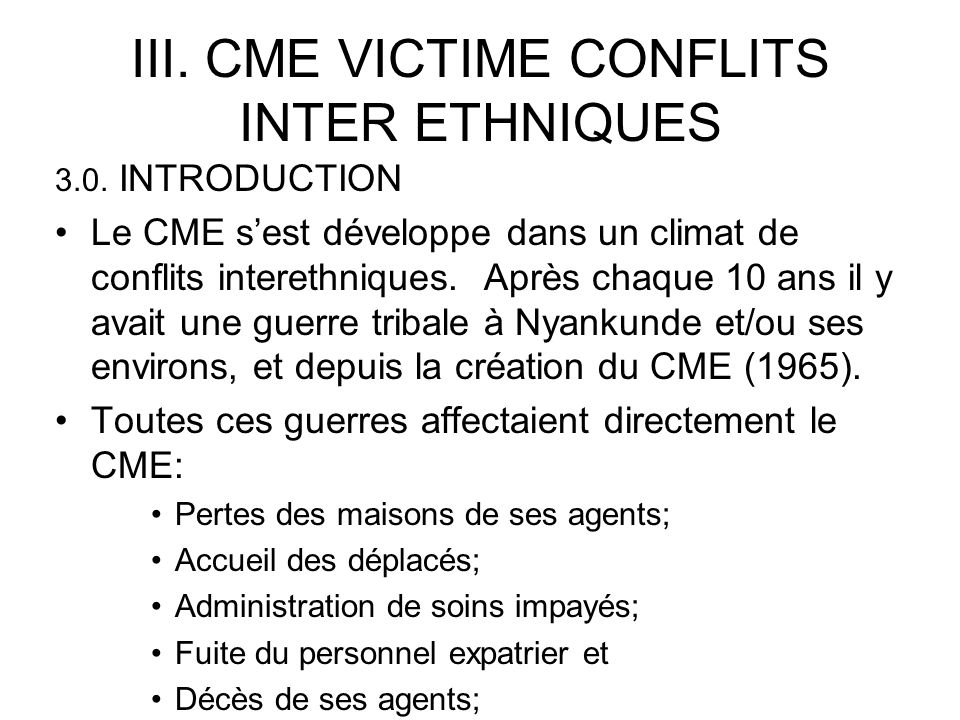 III. CME VICTIME CONFLITS INTER ETHNIQUES