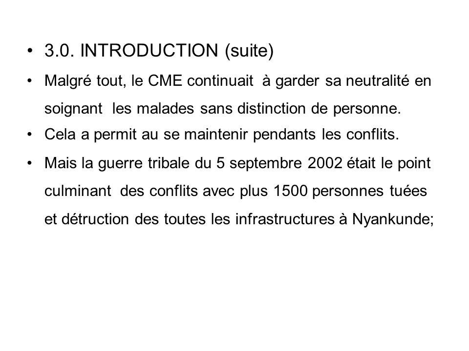 3.0. INTRODUCTION (suite) Malgré tout, le CME continuait à garder sa neutralité en soignant les malades sans distinction de personne.