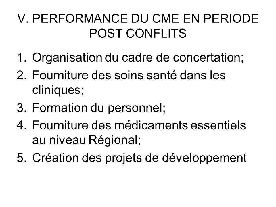 V. PERFORMANCE DU CME EN PERIODE POST CONFLITS