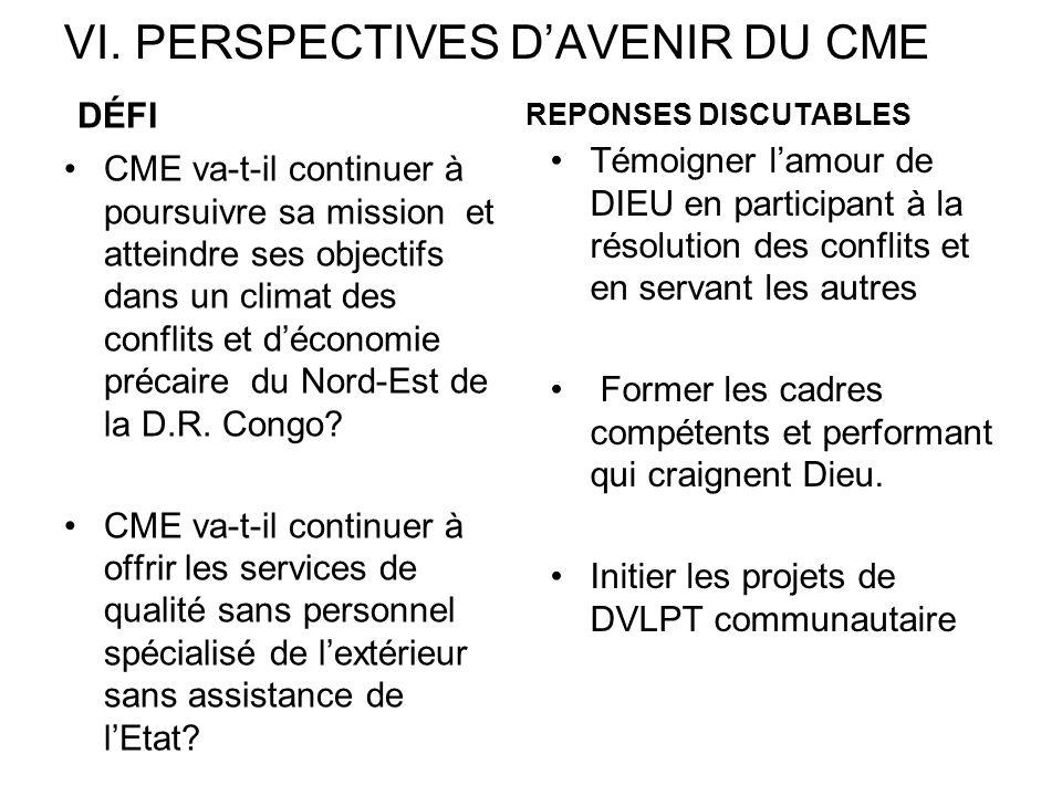VI. PERSPECTIVES D'AVENIR DU CME