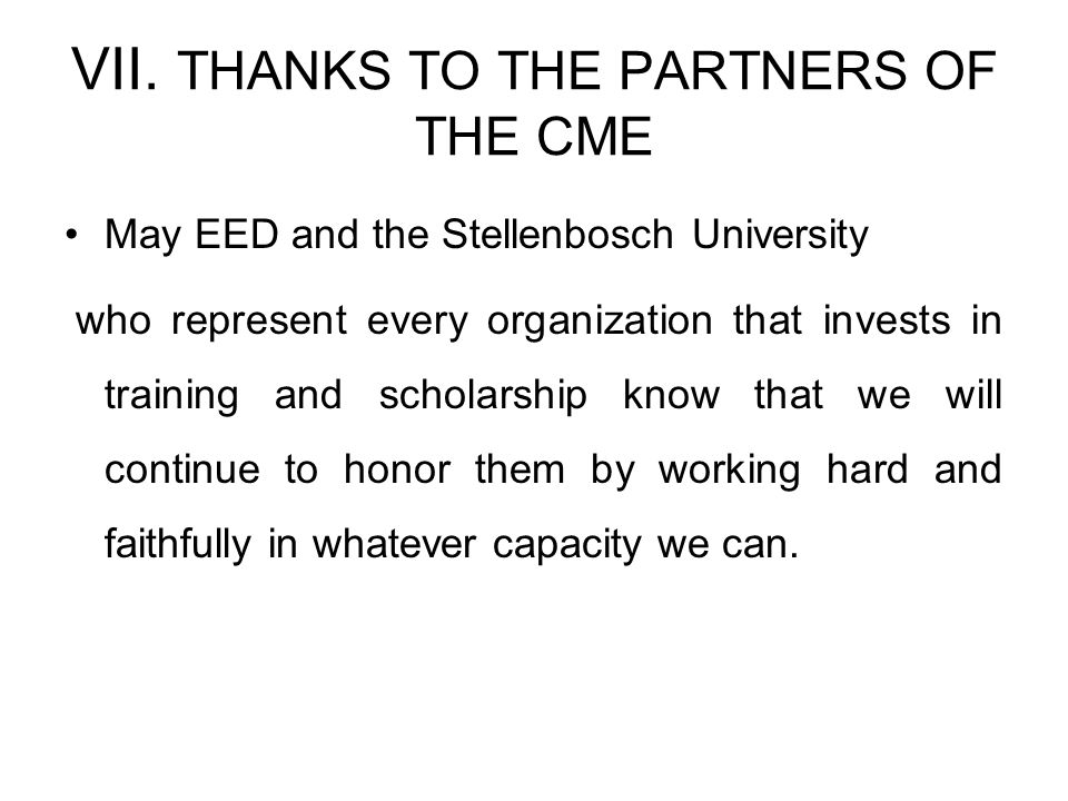 VII. THANKS TO THE PARTNERS OF THE CME