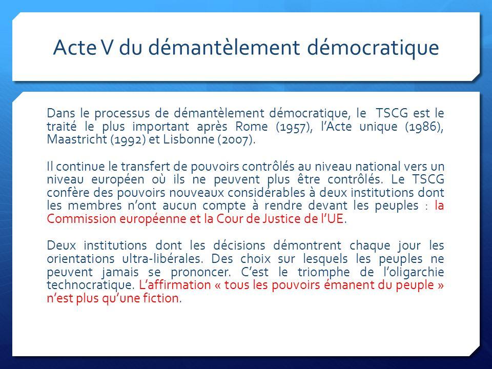 Acte V du démantèlement démocratique