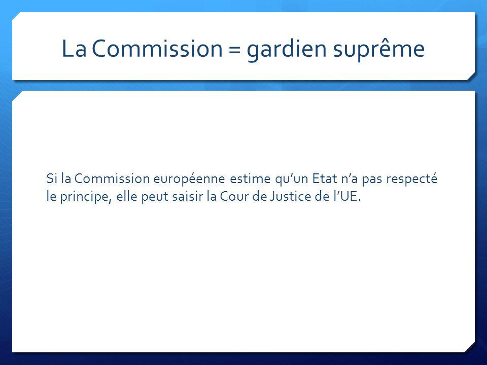 La Commission = gardien suprême
