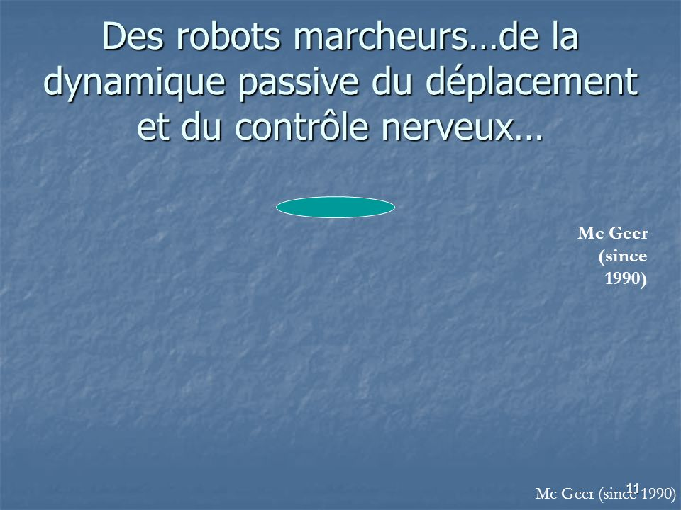 Des robots marcheurs…de la dynamique passive du déplacement et du contrôle nerveux…