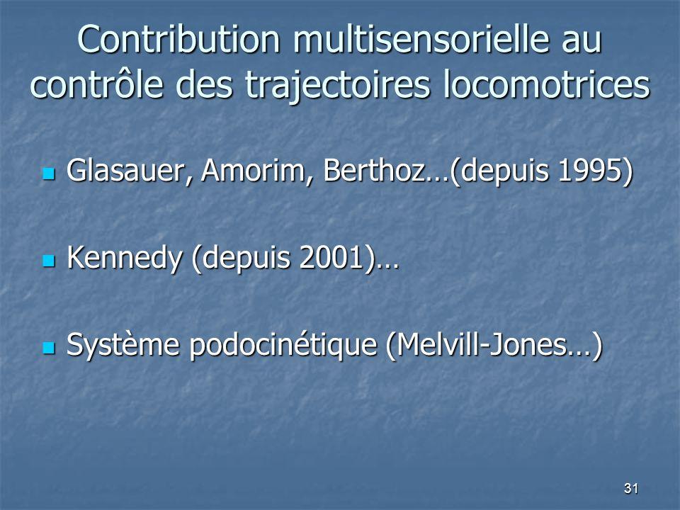Contribution multisensorielle au contrôle des trajectoires locomotrices