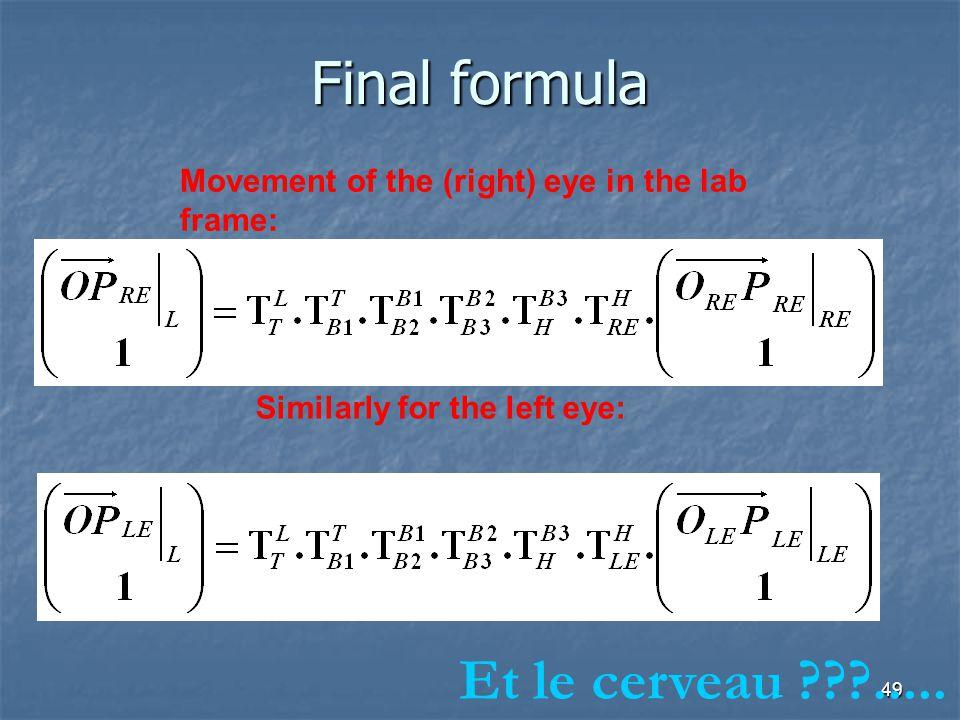 Final formula Et le cerveau .....
