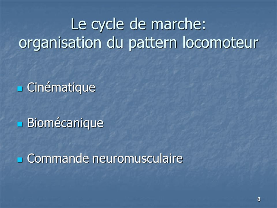 Le cycle de marche: organisation du pattern locomoteur