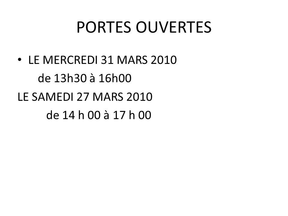 PORTES OUVERTES LE MERCREDI 31 MARS 2010 de 13h30 à 16h00