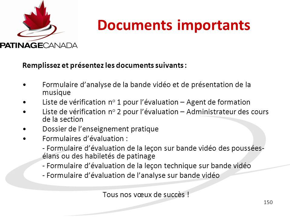 Documents importants Remplissez et présentez les documents suivants :