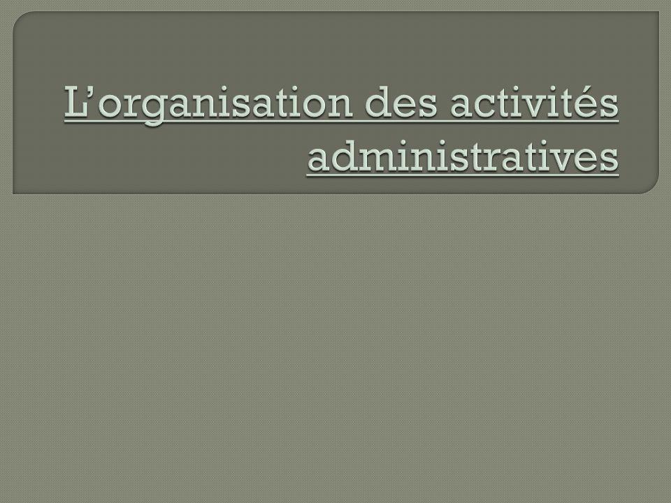 L'organisation des activités administratives