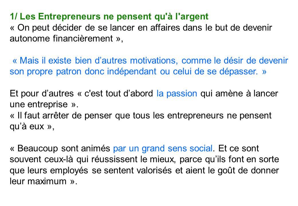 1/ Les Entrepreneurs ne pensent qu à l argent