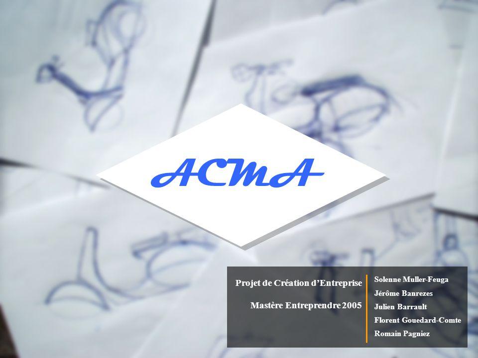 ACMA Projet de Création d'Entreprise Mastère Entreprendre 2005