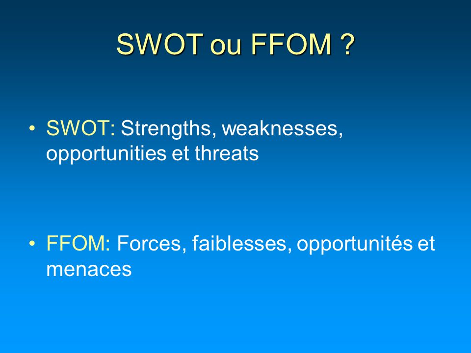 SWOT ou FFOM SWOT: Strengths, weaknesses, opportunities et threats