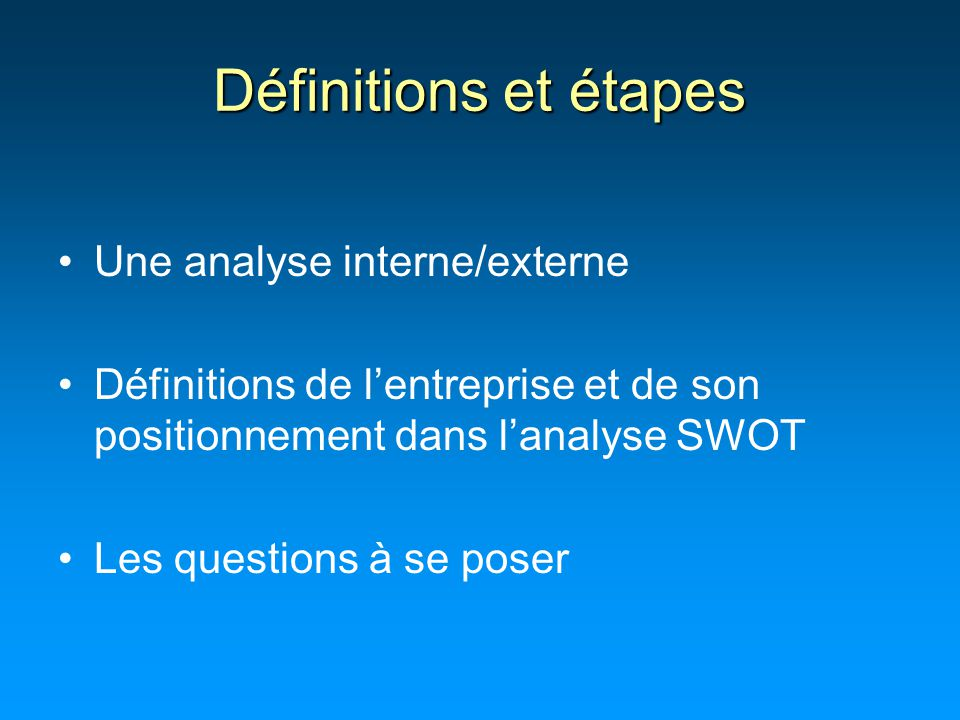 Définitions et étapes Une analyse interne/externe