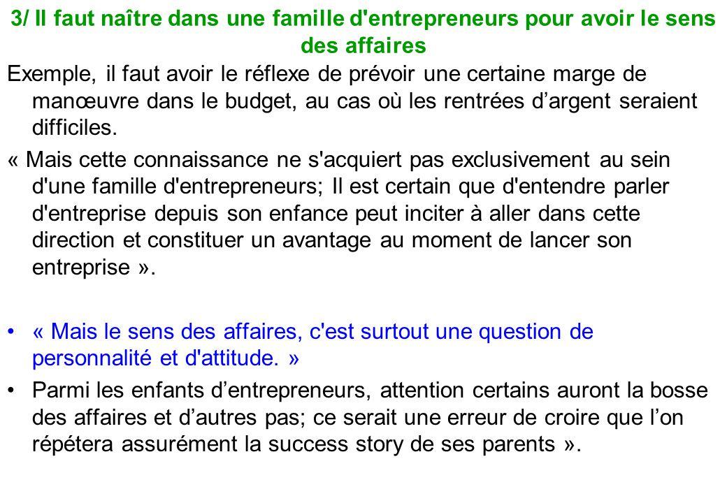 3/ Il faut naître dans une famille d entrepreneurs pour avoir le sens des affaires