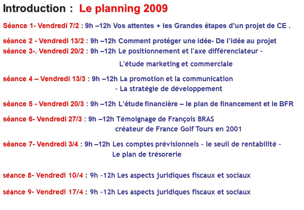 Introduction : Le planning 2009