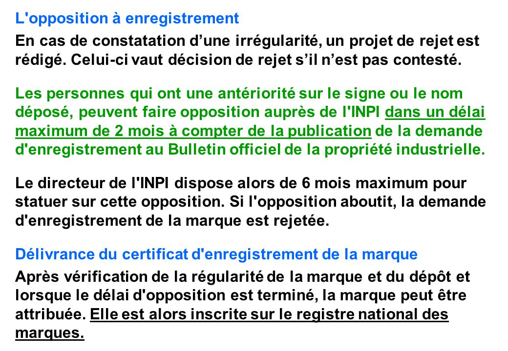 L opposition à enregistrement