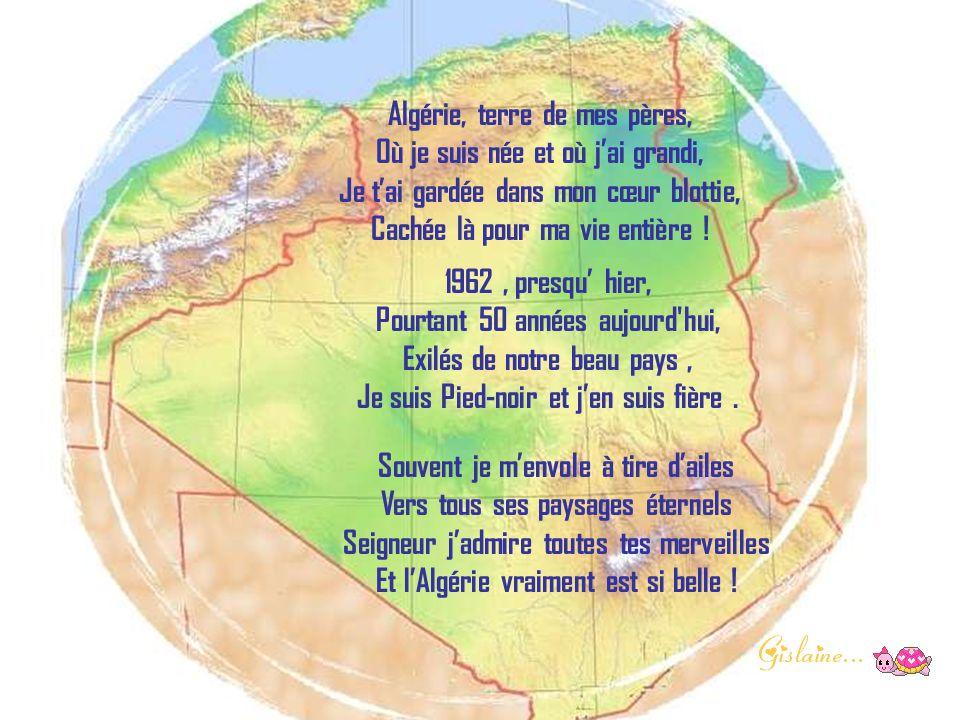 Algérie, terre de mes pères, Où je suis née et où j'ai grandi,