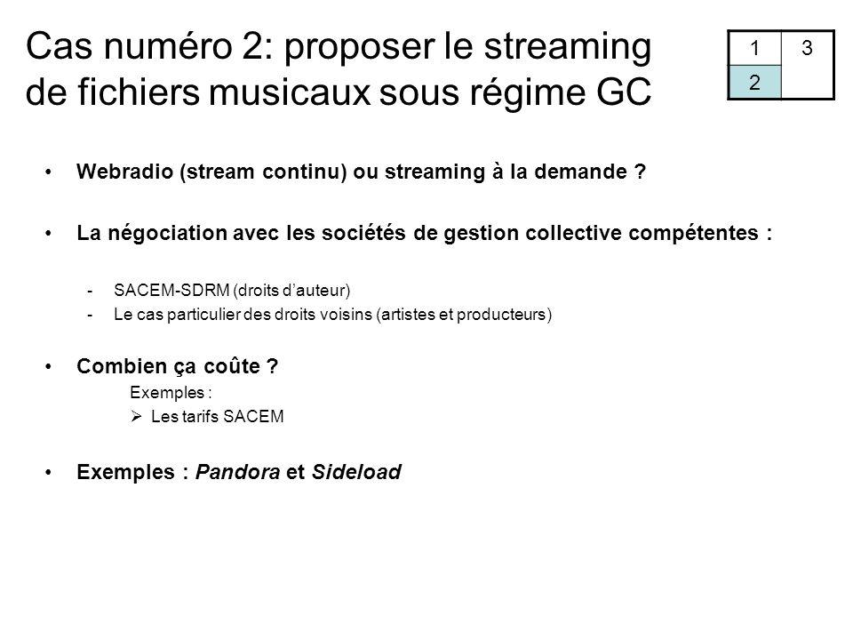 Cas numéro 2: proposer le streaming de fichiers musicaux sous régime GC