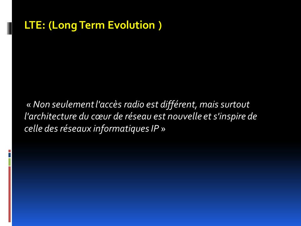 LTE: (Long Term Evolution )