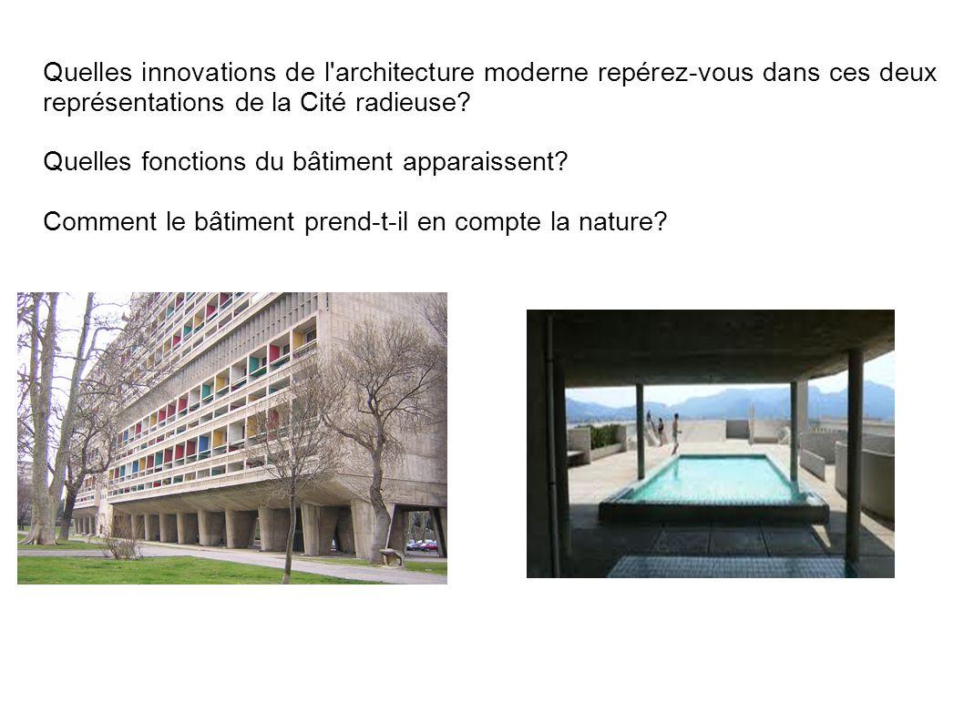 Quelles innovations de l architecture moderne repérez-vous dans ces deux représentations de la Cité radieuse