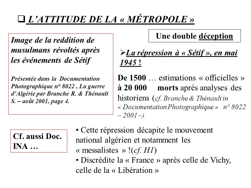 L'ATTITUDE DE LA « MÉTROPOLE »