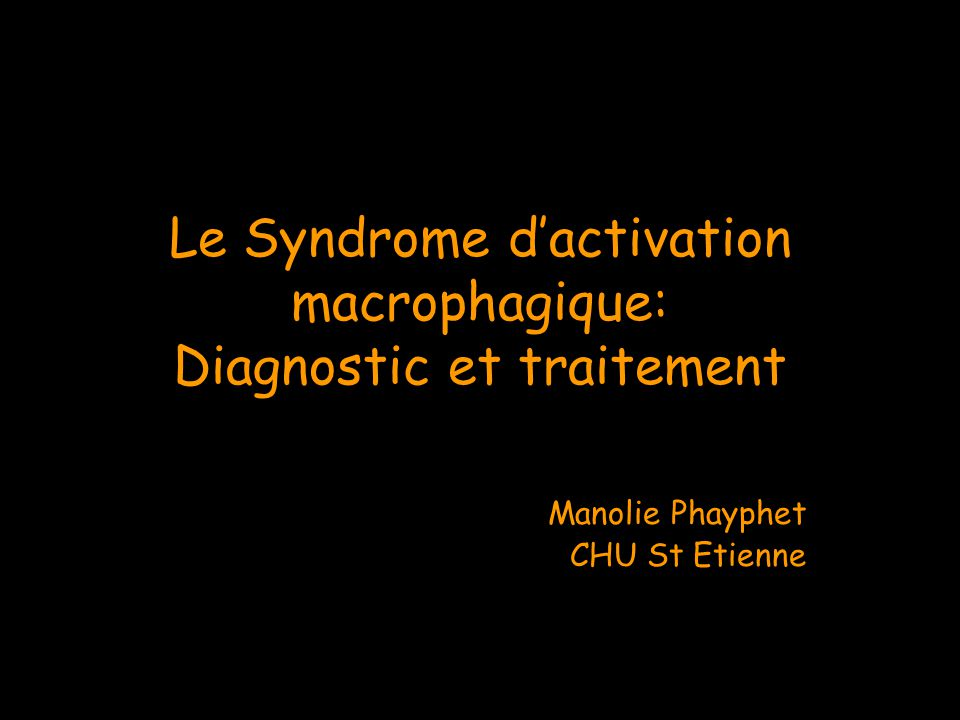 Le Syndrome d'activation macrophagique: Diagnostic et traitement
