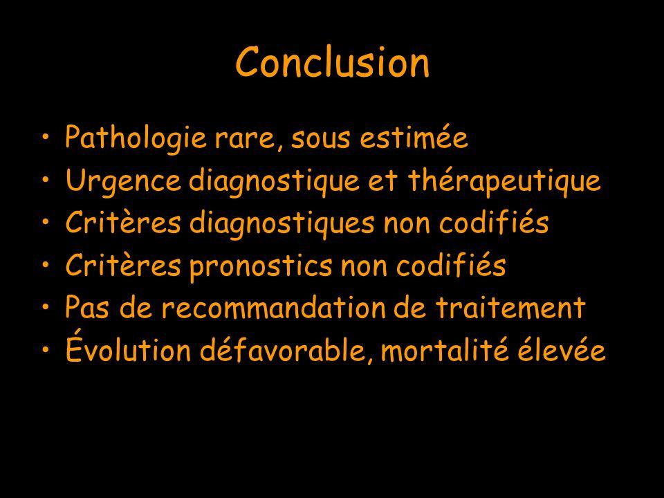 Conclusion Pathologie rare, sous estimée