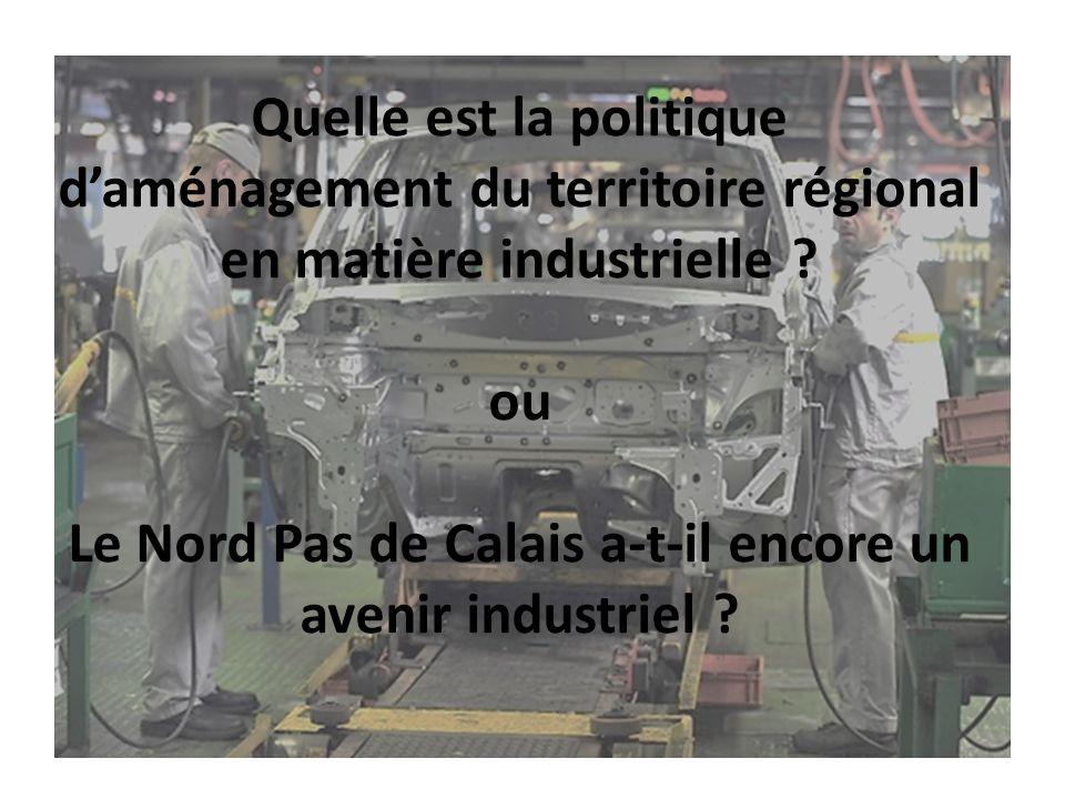 Quelle est la politique d'aménagement du territoire régional en matière industrielle .
