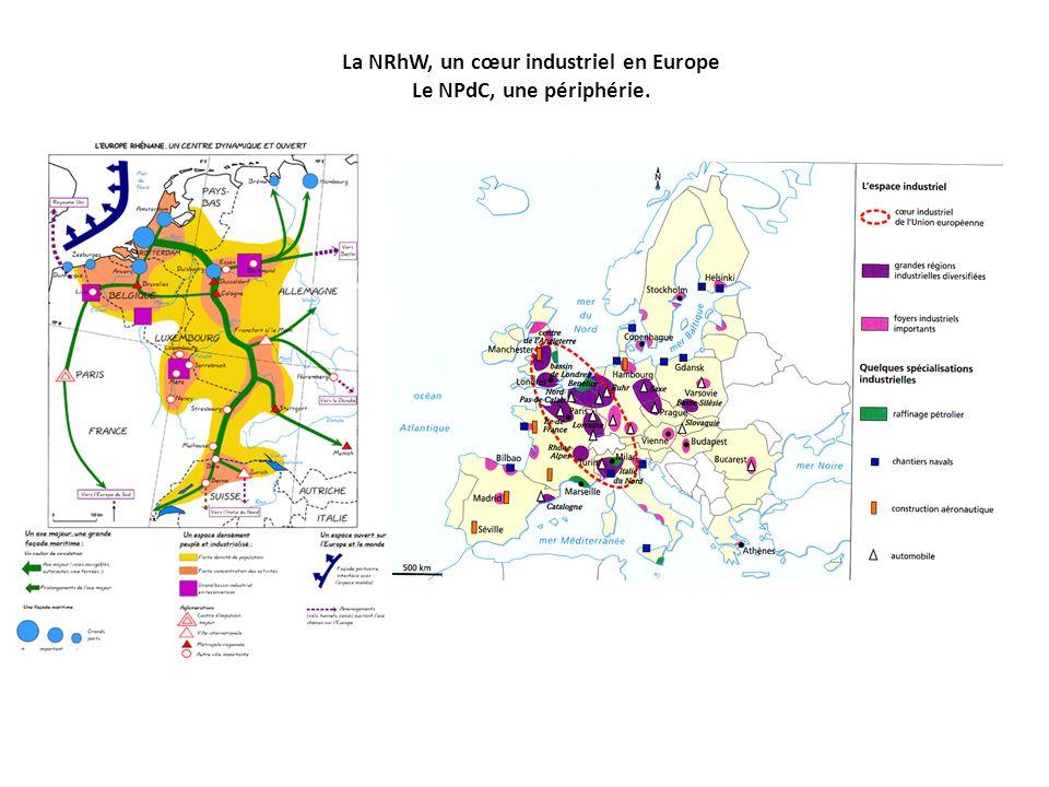 La NRhW, un cœur industriel en Europe Le NPdC, une périphérie.