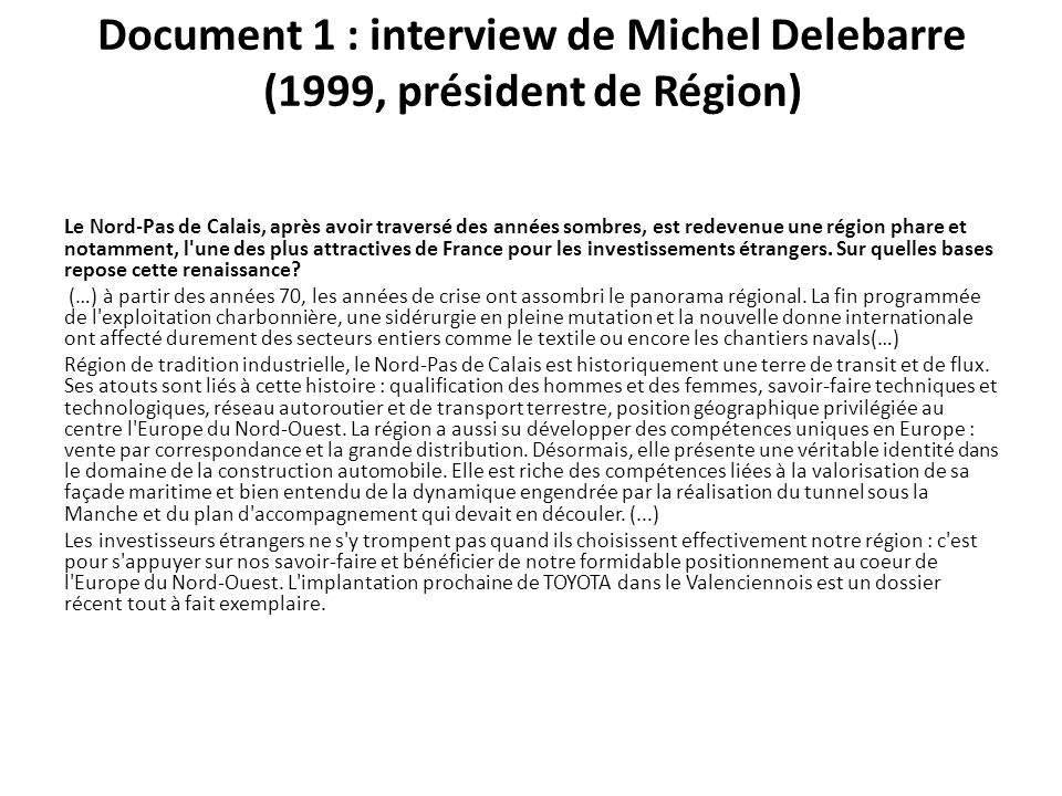 Document 1 : interview de Michel Delebarre (1999, président de Région)