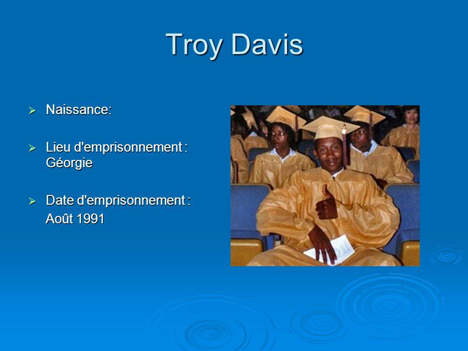 Troy Davis Naissance: Lieu d emprisonnement : Géorgie