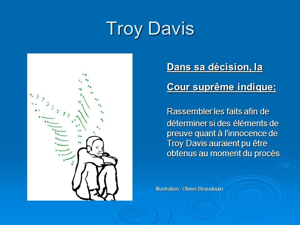 Troy Davis Dans sa décision, la Cour suprême indique: