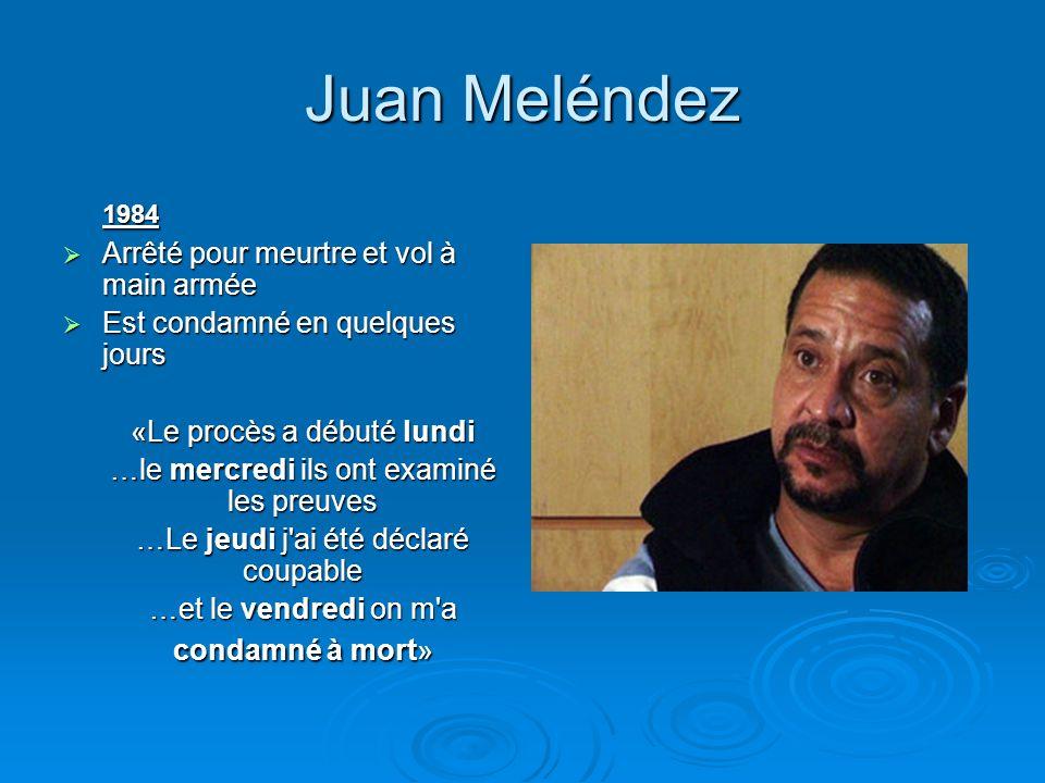 Juan Meléndez 1984 Arrêté pour meurtre et vol à main armée