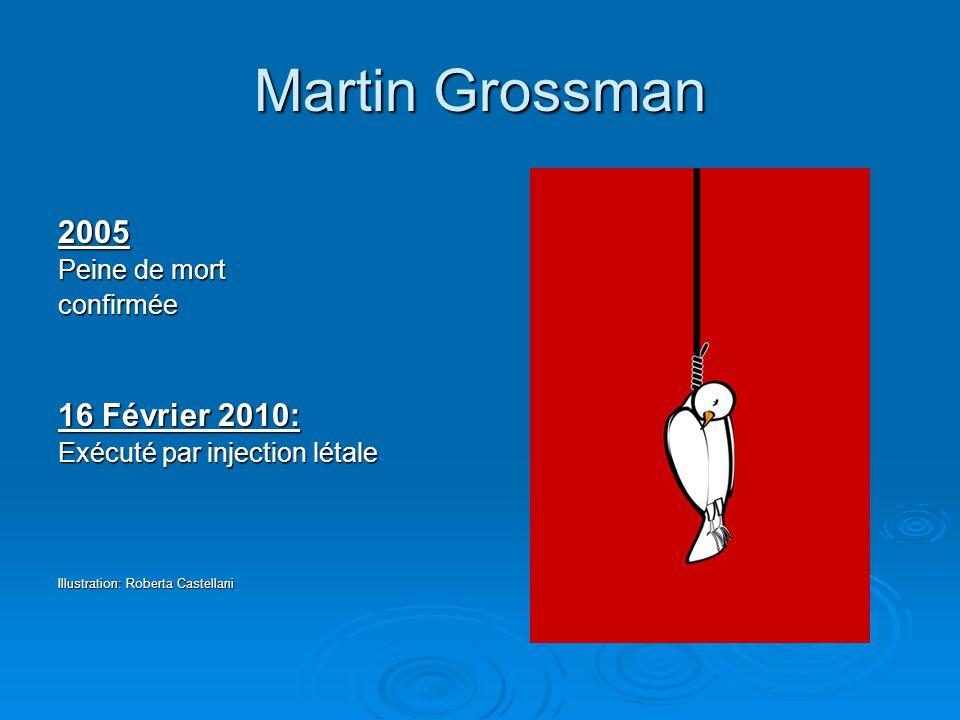 Martin Grossman 2005 16 Février 2010: Peine de mort confirmée