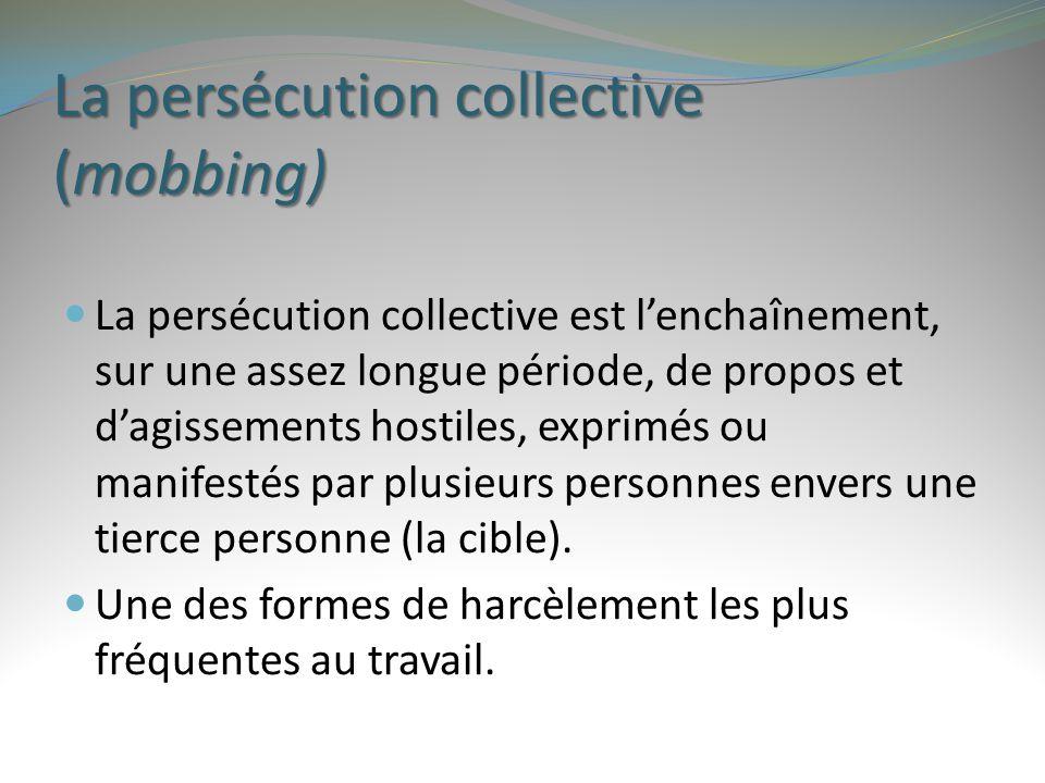 La persécution collective (mobbing)