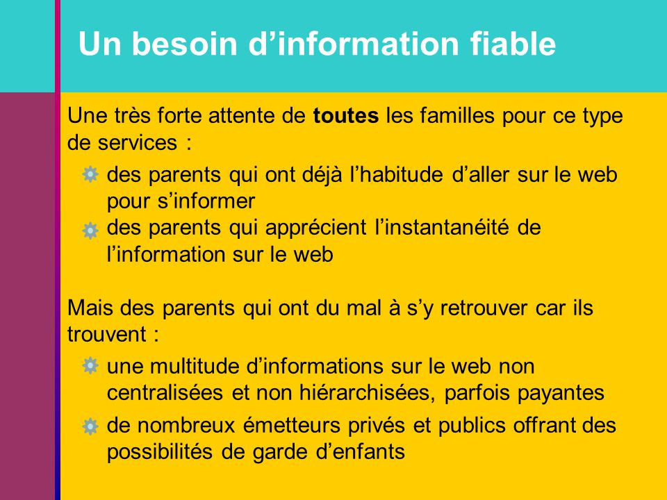 Un besoin d'information fiable