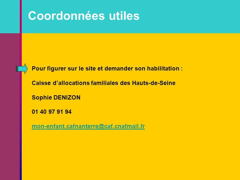 Coordonnées utiles Pour figurer sur le site et demander son habilitation : Caisse d'allocations familiales des Hauts-de-Seine.