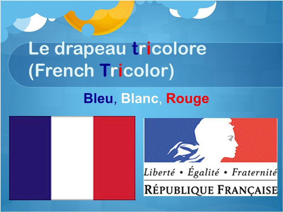 Le drapeau tricolore (French Tricolor)