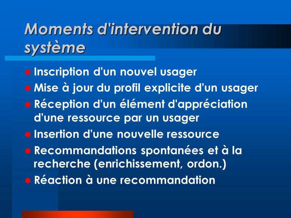 Moments d intervention du système