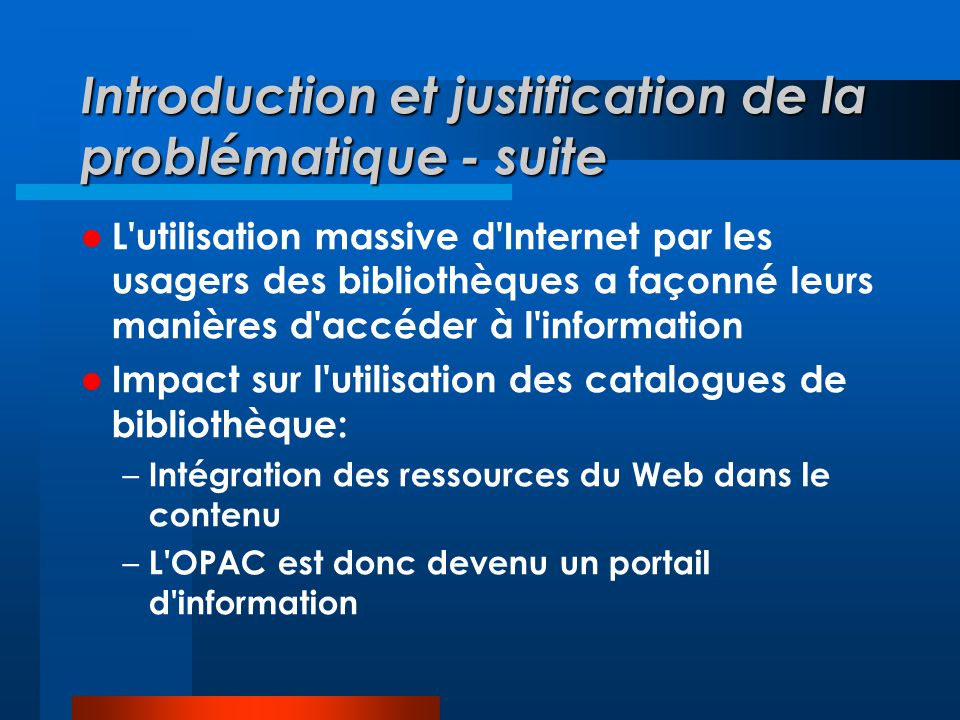 Introduction et justification de la problématique - suite