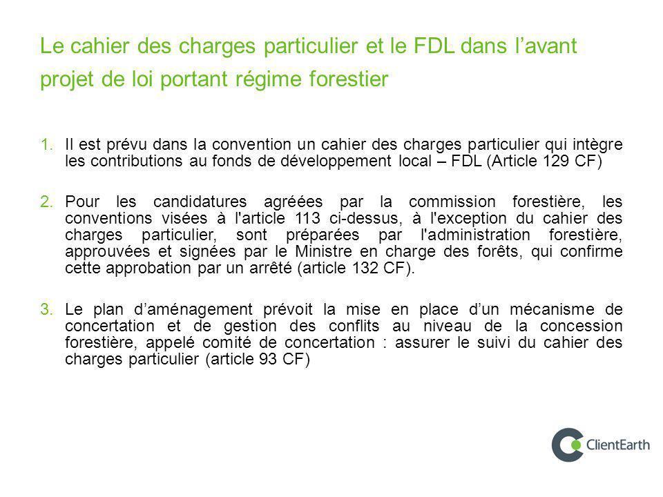 Le cahier des charges particulier et le FDL dans l'avant projet de loi portant régime forestier
