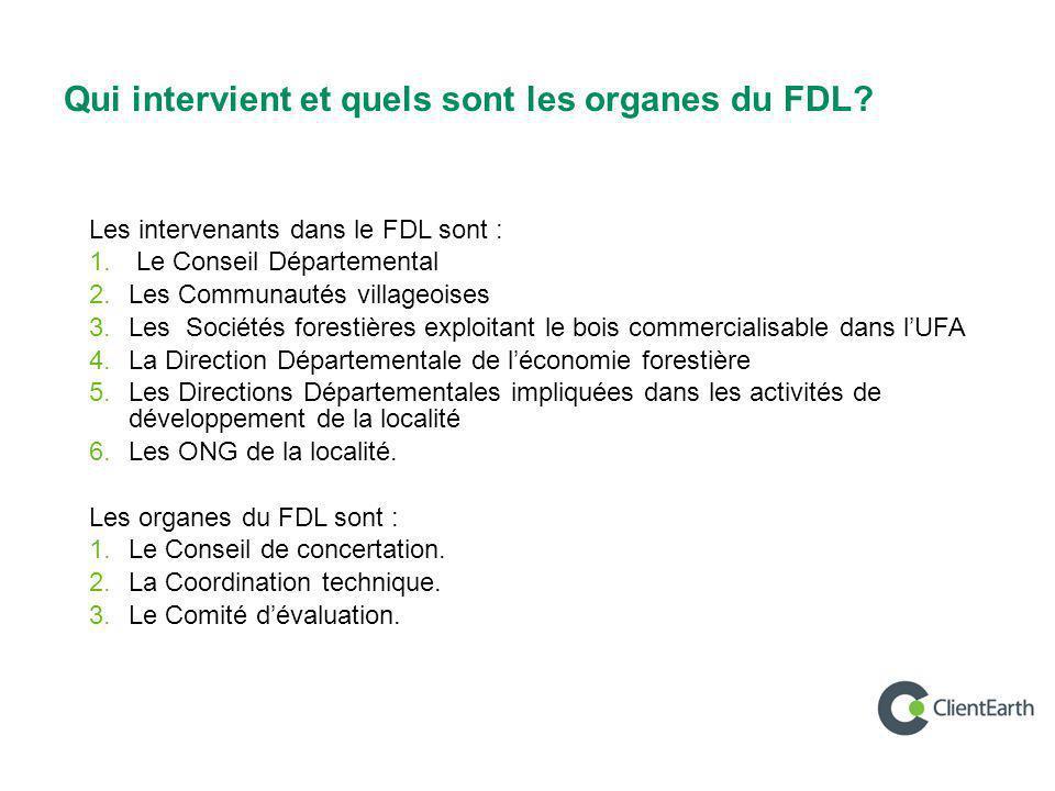 Qui intervient et quels sont les organes du FDL