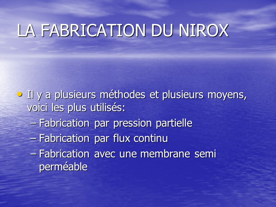 LA FABRICATION DU NIROX
